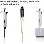 Pengertian Mikropipet, Fungsi, Jenis dan Bagian Pada Mikropipet