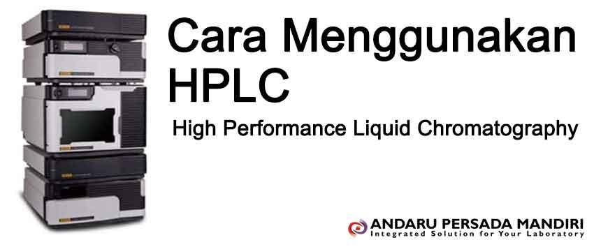 cara-menggunakan-hplc-andaru-persadas-mandiri-distributor-alat-laboratorium
