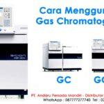 Sekilas Tentang Cara Menggunakan Gas Chromatography