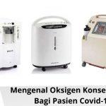 Mengenal Oksigen Konsentrator Bagi Pasien Covid-19