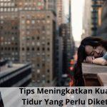Tips Memperbaiki Kualitas Tidur Yang Perlu Diketahui