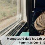 Bagaimana Mengatasi Gejala Mudah Lelah Pada Penyintas Covid-19?